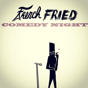 French Fried TV Comedy Night